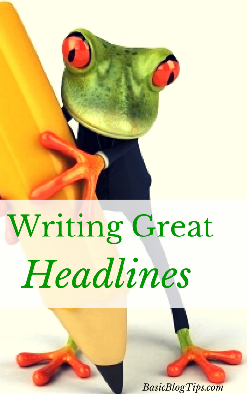 Writing Great Headlines via @BasicBlogTips