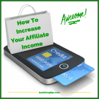 How To Increase Your Affiliate Income.png