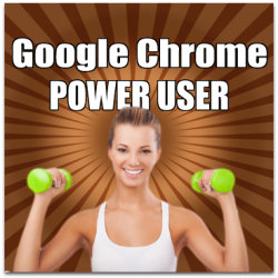 Google Chrome Power User Tips