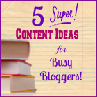 content ideas for busy bloggers