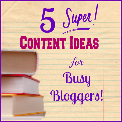 Taking Maximum Advantage of Books: 5 Content Ideas for Busy Bloggers