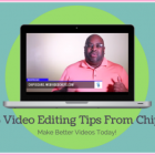 Chips Video Editing Tips