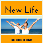 Breathe New Life Into Old Blog Posts