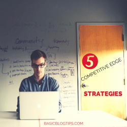 Five Competitive Edge Strategies