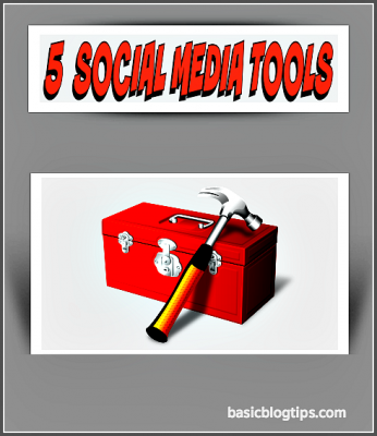5 Social Media Tools To Boost Your Results