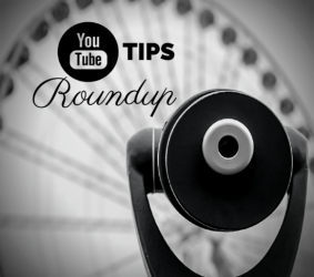 YouTube_Tips_Roundup