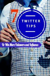 7 Twitter Tips to Win More Followers and Influence