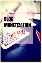 Monetization that Fits Your Blog