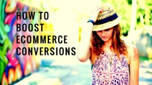 Boost Ecommerce Conversions