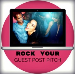 How To Rock Your Guest Post Pitch