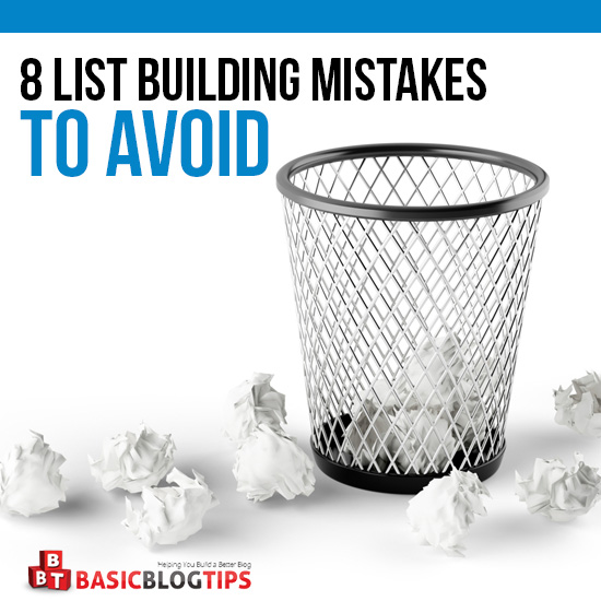 avoid these 8 list building mistakes to build a list