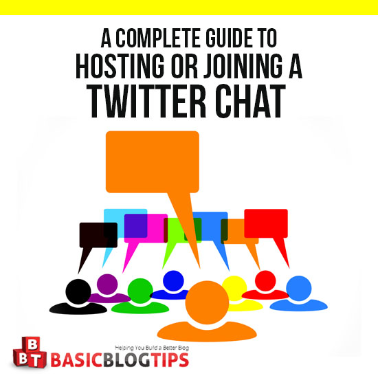 A Complete Guide To Hosting or Joining A Twitter Chat | Basic Blog Tips